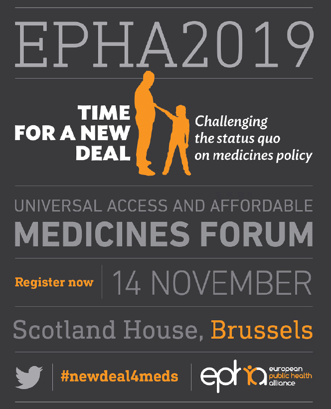 EPHA 2019 Universal Access and Affordable Medicines Forum Time for a new deal challenging the status quo on medicines policy 14 November 2019 Scotland house register now